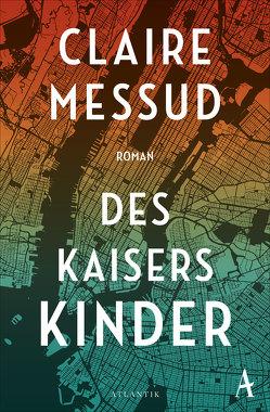 Des Kaisers Kinder von Hübner,  Sabine, Messud,  Claire