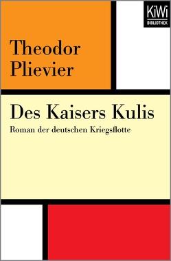 Des Kaisers Kulis von Müller,  Hans-Harald, Plievier,  Theodor
