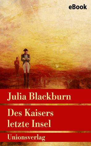 Des Kaisers letzte Insel von Blackburn,  Julia, König,  Isabella