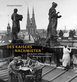 Des Kaisers Nachmieter von Walther,  Christian