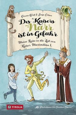 Des Kaisers Narr ist in Gefahr von Opperer,  Christian, Ortner,  Sonja, Wolf,  Verena