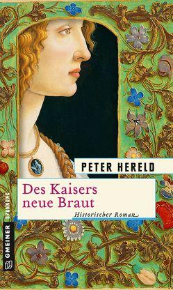 Des Kaisers neue Braut von Hereld,  Peter