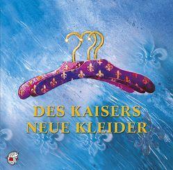 Des Kaisers neue Kleider von Andersen,  Hans Christian, Brandt,  Matthias, Gillet,  Ernest, Kleeberg,  Ute, Tosti,  Francesco Paolo, Wagner,  Richard