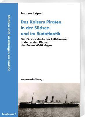 Des Kaisers Piraten in der Südsee und im Südatlantik von Leipold,  Andreas