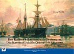 Des Kaisers schwimmende Festungen. Die Kasemattschiffe Österreich-Ungarns von Pawlik,  Georg