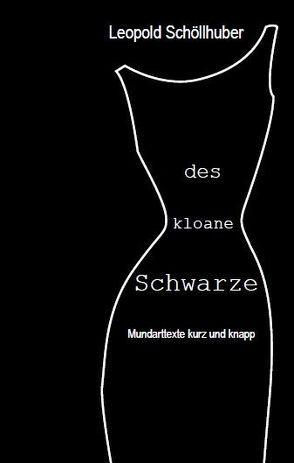Des kloane Schwarze von Schöllhuber,  Leopold
