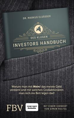 Des klugen Investors Handbuch von Elsässer,  Markus, Rolfes,  Simon