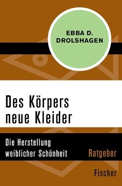 Des Körpers neue Kleider von Drolshagen,  Ebba D.