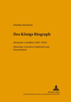Des Königs Biograph von Steinbach,  Matthias