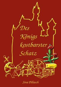 Des Königs kostbarster Schatz von Pillasch,  Sina