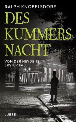 Des Kummers Nacht von Knobelsdorf,  Ralph