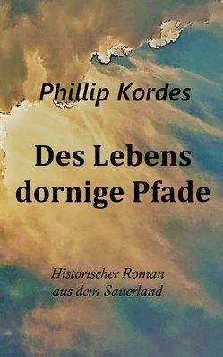 Des Lebens dornige Pfade von Kordes,  Phillip