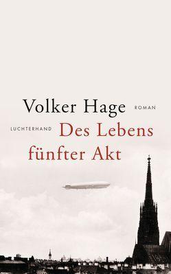 Des Lebens fünfter Akt von Hage,  Volker