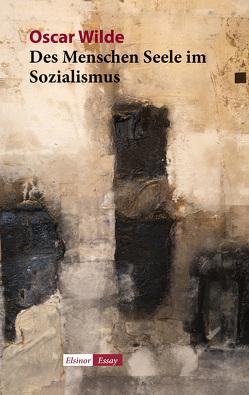Des Menschen Seele im Sozialismus von Rademacher,  Jörg W., Wilde,  Oscar