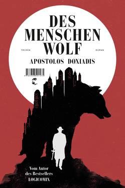 Des Menschen Wolf von Doxiadis,  Apostolos, Heller,  Barbara