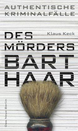 Des Mörders Barthaar von Keck,  Klaus