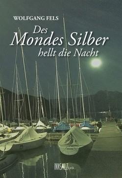 Des Mondes Silber hellt die Nacht von Fels,  Wolfgang, Schlederer,  Manfred