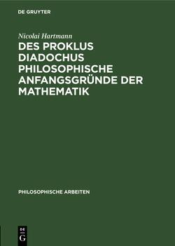 Des Proklus Diadochus philosophische Anfangsgründe der Mathematik von Hartmann,  Nicolai