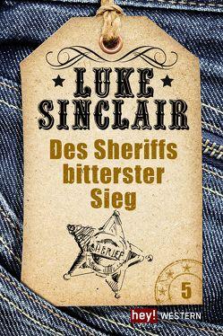 Des Sheriffs bitterster Sieg von Sinclair,  Luke
