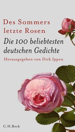 Des Sommers letzte Rosen von Ippen,  Dirk, Laubach-Kiani,  Philip