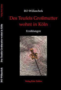 Des Teufels Großmutter wohnt in Köln von Willaschek,  RO