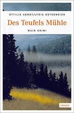Des Teufels Mühle von Arndt,  Ottilie, Ostermeier,  Lydia