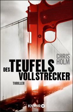 Des Teufels Vollstrecker von Diemerling,  Karin, Holm,  Chris