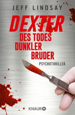 Dexter – Des Todes dunkler Bruder von Czwikla,  Frauke, Lindsay,  Jeff