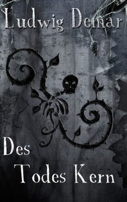Des Todes Kern von Demar,  Ludwig