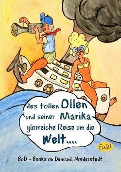 des tollen Ollen und seiner Marika glorreiche Reise um die Welt von eaw,  earl of Winden