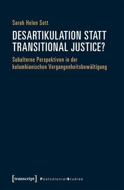 Desartikulation statt Transitional Justice? von Sott,  Sarah Helen