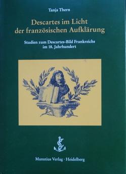 Descartes im Licht der französischen Aufklärung von Thern,  Tanja