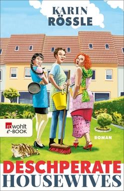 Deschperate Housewives von Rössle,  Karin