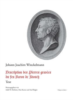 Description des Pierres gravées du feu Baron de Stosch von Borbein,  Adolf, Kunze,  Max, Rügler,  Axel, Winckelmann,  Johann