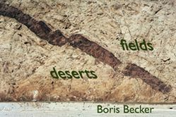 deserts and fields von Becker,  Boris