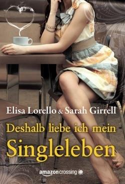 Deshalb liebe ich mein Singleleben von Brooks,  Elena, Girrell,  Sarah, Lorello,  Elisa