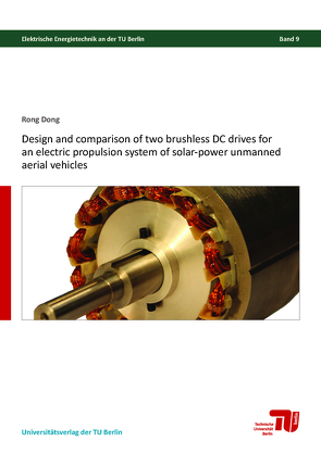 Design and comparison of two brushless DC drives for an electric propulsion system of solar-power unmanned aerial vehicles von Dong,  Rong