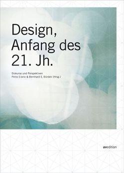 Design, Anfang des 21. Jahrhunderts von Bürdek,  Bernhard E., Eisele,  Petra