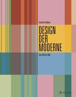 Design der Moderne von Bradbury,  Dominic