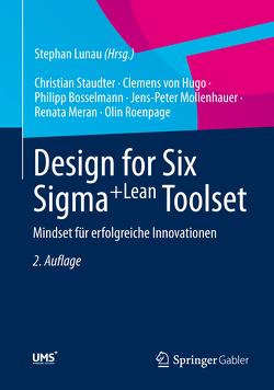 Design for Six Sigma+Lean Toolset von Bosselmann,  Philipp, Hugo,  Clemens von, Lunau,  Stephan, Meran,  Renata, Mollenhauer,  Jens-Peter, Roenpage,  Olin, Staudter,  Christian
