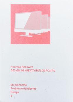 Design im Kreativitätsdispositiv von Fezer,  Jesko, Gemballa,  Oliver, Görlich,  Matthias, Reckwitz,  Andreas