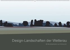 Design-Landschaften der Wetterau (Wandkalender 2018 DIN A2 quer) von Exner,  Kornelia, kexDESIGN,  k.A.