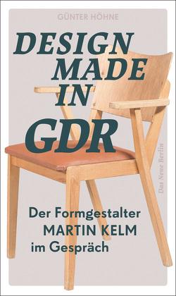 Design Made in GDR von Höhne,  Günter, Kelm,  Martin