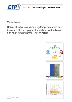 Design of Induction Hardening-Tempering Processes by means of multi-physical models, neural networks and multi-fidelity parallel optimization von Baldan,  Marco