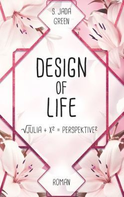 Design of Life von Green,  S. Jada, Green,  Samantha J.