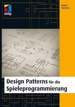 Design Patterns für die Spieleprogrammierung von Nystrom,  Robert