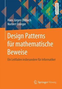 Design Patterns für mathematische Beweise von Eisinger,  Norbert, Ohlbach,  Hans Jürgen