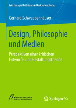 Design, Philosophie und Medien von Schweppenhäuser,  Gerhard