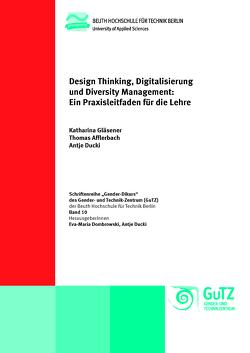 Design Thinking, Digitalisierung und Diversity Management von Afflerbach,  Thomas, Ducki,  Antje, Gläsener,  Katharina