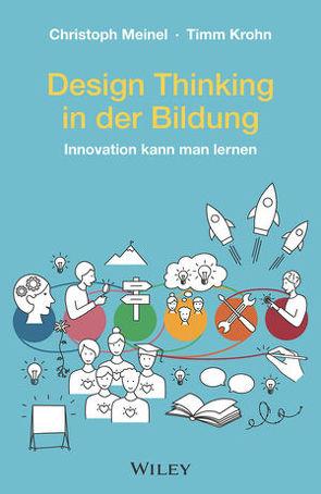 Design Thinking in der Bildung von Krohn,  Timm, Meinel,  Christoph